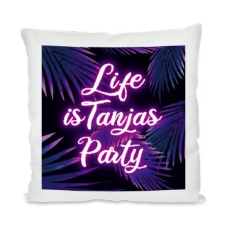 Kissen - Life is ... Party (35x35)